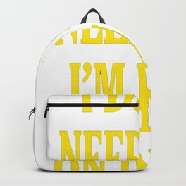 I don't need Life I'm High On Drugs Backpack