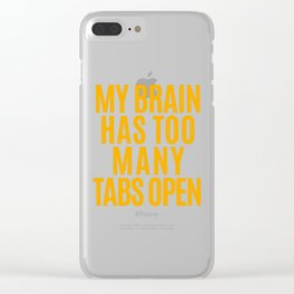 My Brain Has Too Many Tabs Open (Orange) Clear iPhone Case