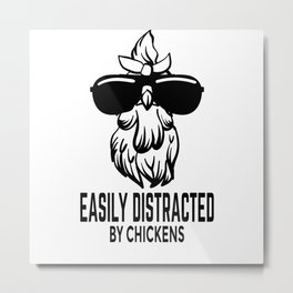 Easily Distracted By Chickens Motif Metal Print
