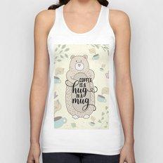Coffee is a hug in a mug - Bear hug - Coffee Lover Unisex Tank Top