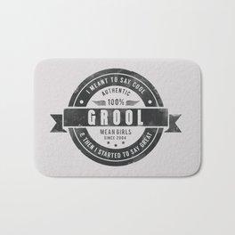 GROOL badge design based on Mean Girls Bath Mat