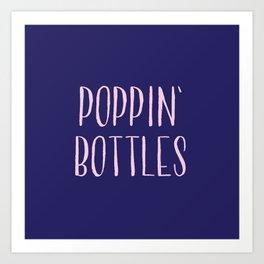 Poppin' Bottles Art Print
