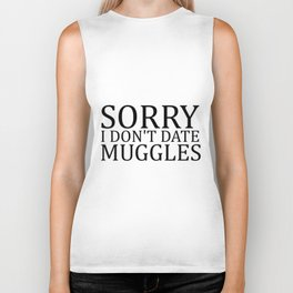 Sorry I Don't Date Muggles II Biker Tank