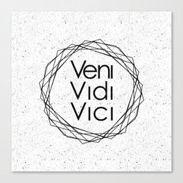 I Came I Saw I Conquered Veni Vidi Vici Canvas Print