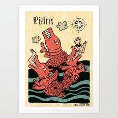 PISTRIX Art Print
