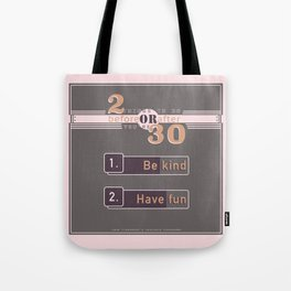 Be kind, have fun... Tote Bag