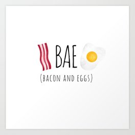 Bae - Bacon and Eggs Art Print