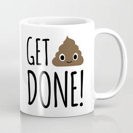 Get Shit Done! Coffee Mug
