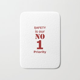 Safety is our No 1 Priority quote Bath Mat