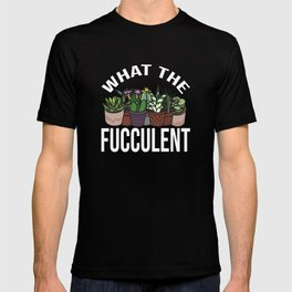 What the Fucculent Retro Cactus Succulent Pun T-shirt