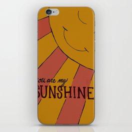 You Are My Sunshine iPhone Skin