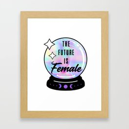 The Future is Female Crystal Ball Framed Art Print