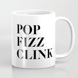 Pop Fizz Clink Coffee Mug