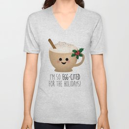 Eggnog | I'm So Egg-Cited For The Holidays! Unisex V-Neck
