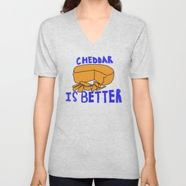 Cheddar is better Unisex V-Neck
