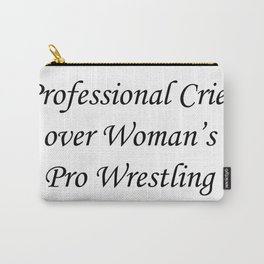 Professional Crier over Woman's Pro Wrestling (white) Carry-All Pouch