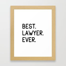 Best Lawyer Ever Advocate Gift Idea Framed Art Print