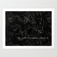 No Outfit Is Complete Without It Art Print