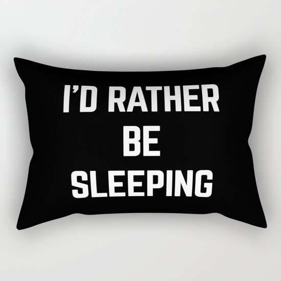 Rather Be Sleeping Funny Quote Rectangular Pillow