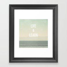 Live & Learn Framed Art Print