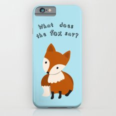 What does the fox say? Slim Case iPhone 6s