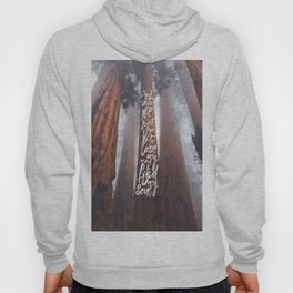 John Muir-And Into The Forest I Go To Lose My Mind And Find My Soul Hoody