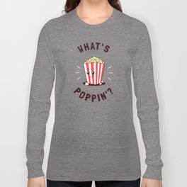 What's Poppin' Long Sleeve T-shirt
