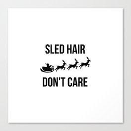 Sled Hair Don't Care Santa Sleigh Christmas Reindeer Canvas Print