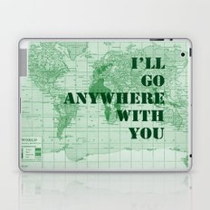 I'll Go Anywhere With You Laptop & iPad Skin