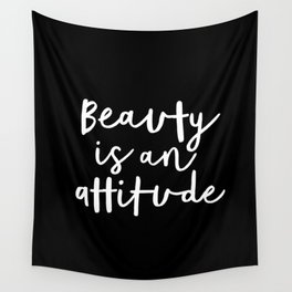 Beauty is an Attitude black and white monochrome typography poster design home wall bedroom decor Wall Tapestry
