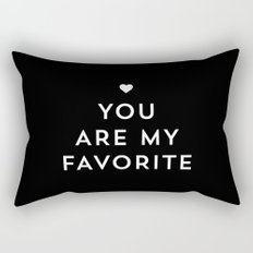 You are my favorite - black and white Rectangular Pillow