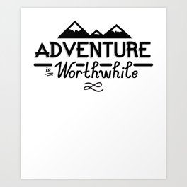 """Adventure is Worthwhile"" Type Design Art Print"