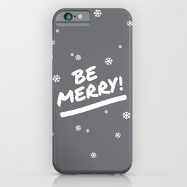 Charcoal Gray Be Merry Christmas Snowflakes iPhone Case