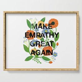Make Empathy Great Again Serving Tray