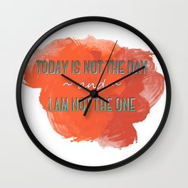 Today is Not the Day Wall Clock