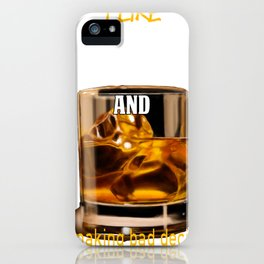 Funny Scotch Lover Gift I love scotch and making bad decisions iPhone Case