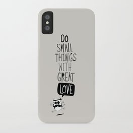 do small things with great love iPhone Case