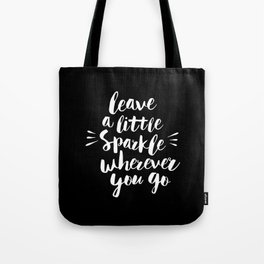 Leave a Little Sparkle Wherever You Go black-white contemporary typography poster home wall decor Tote Bag