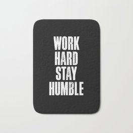 Work Hard, Stay Humble black and white monochrome typography poster design home decor bedroom wall Bath Mat