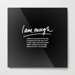 Wise Words: I am enough + text Metal Print