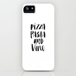 Pizza Pasta and Vino black and white typography poster black-white design home decor kitchen wall iPhone Case