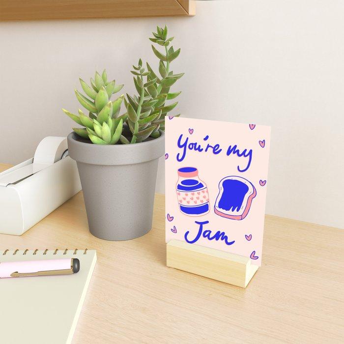 You're my Jam Mini Art Print