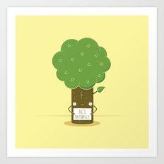Act Naturally! Art Print
