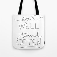 eat well travel often Tote Bags featuring eat well travel often by Shop C'est La Vie