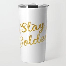 Stay Golden Travel Mug