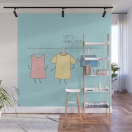Let's hang out! Wall Mural