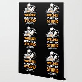 I Am A Welder I Can´t Fix Stupid Wallpaper