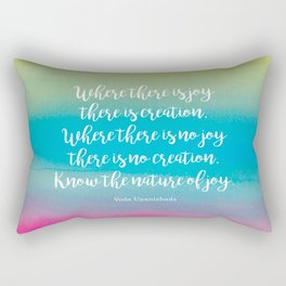 Where there is joy there is creation. Veda Upanishads Rectangular Pillow