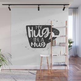 my hug in a mug Wall Mural