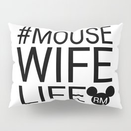 #MOUSEWIFELIFE BLACK Pillow Sham
